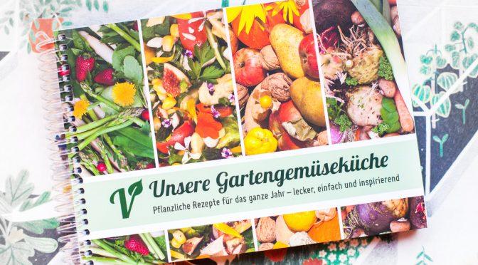 Unser Kochbuch ist da, die #Gartengemüseküche